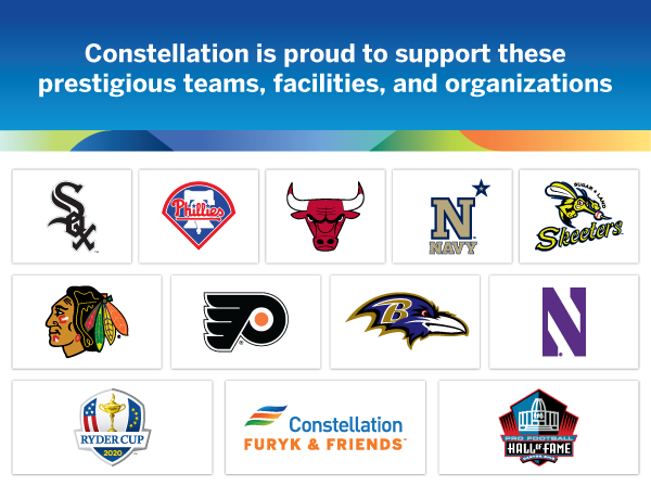 Constellation sponsors the Wells Fargo Center, the United Center, the Philadelphia Flyers, the Philadelphia Phillies, the Chicago White Sox, the Chicago Bulls, the Chicago Blackhawks, the Sugar Land Skeeters, the Baltimore Ravens, the PGA and the Northwestern University Wildcats