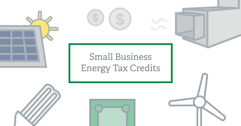 Small business energy tax credits guide