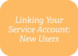Linking Your Service Account: New Users